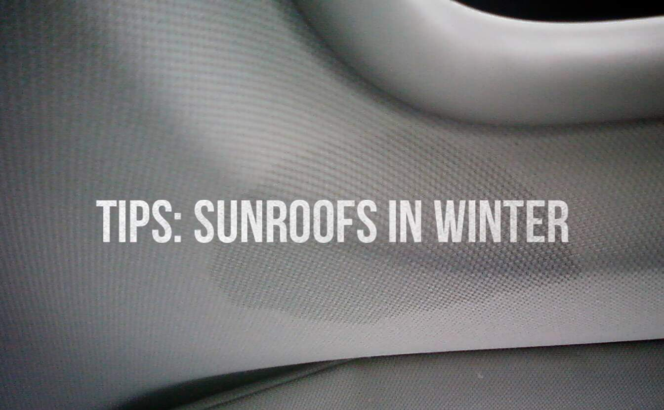 Tips: Sunroofs in Winter