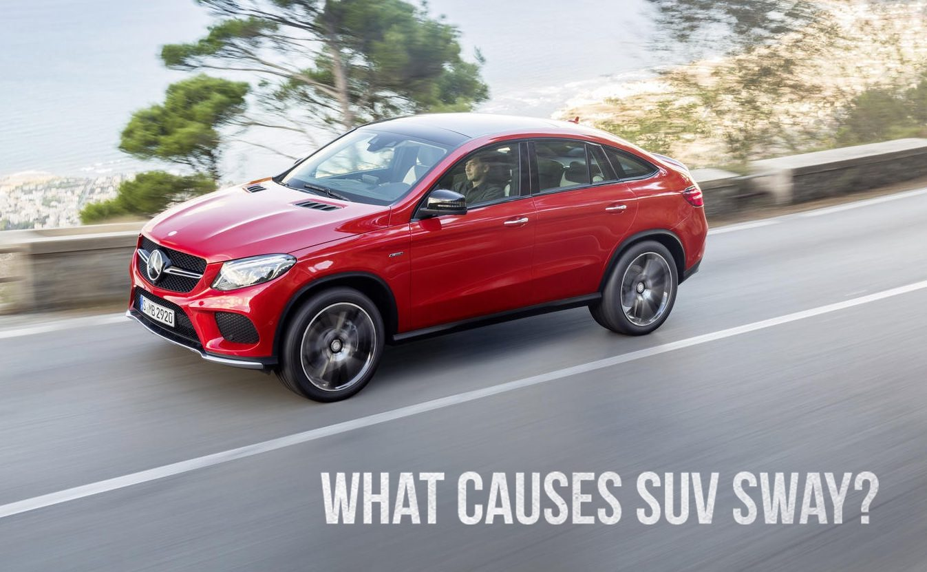 What Causes SUV Sway?