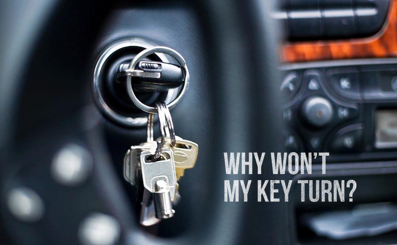 Why Won't My Key Turn?