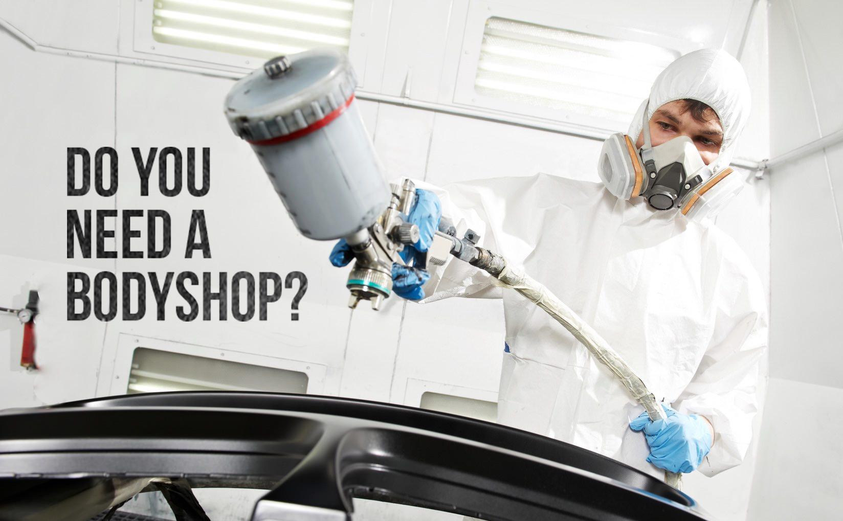 Do You Need a Bodyshop?