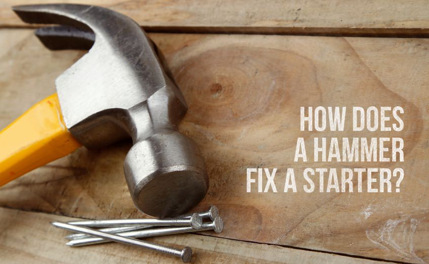 How does a hammer fix a starter?
