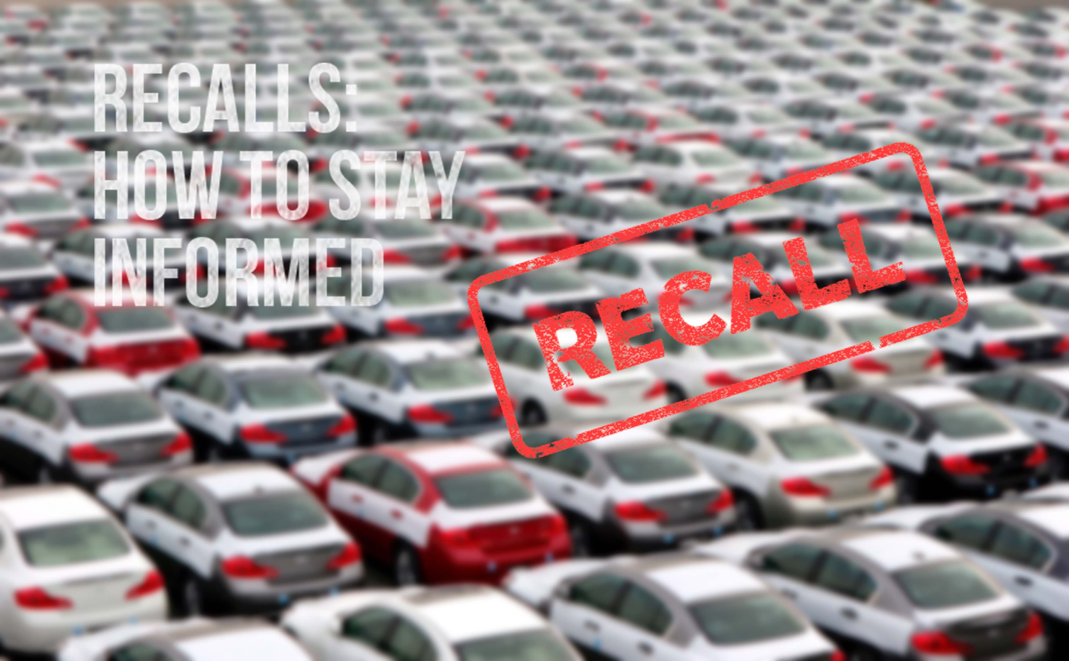 Vehicle Recalls: How to Stay Informed
