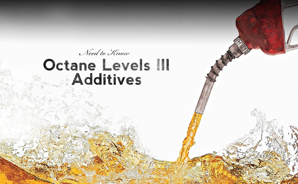 Need to Know: Octane Part 3 (Additives)