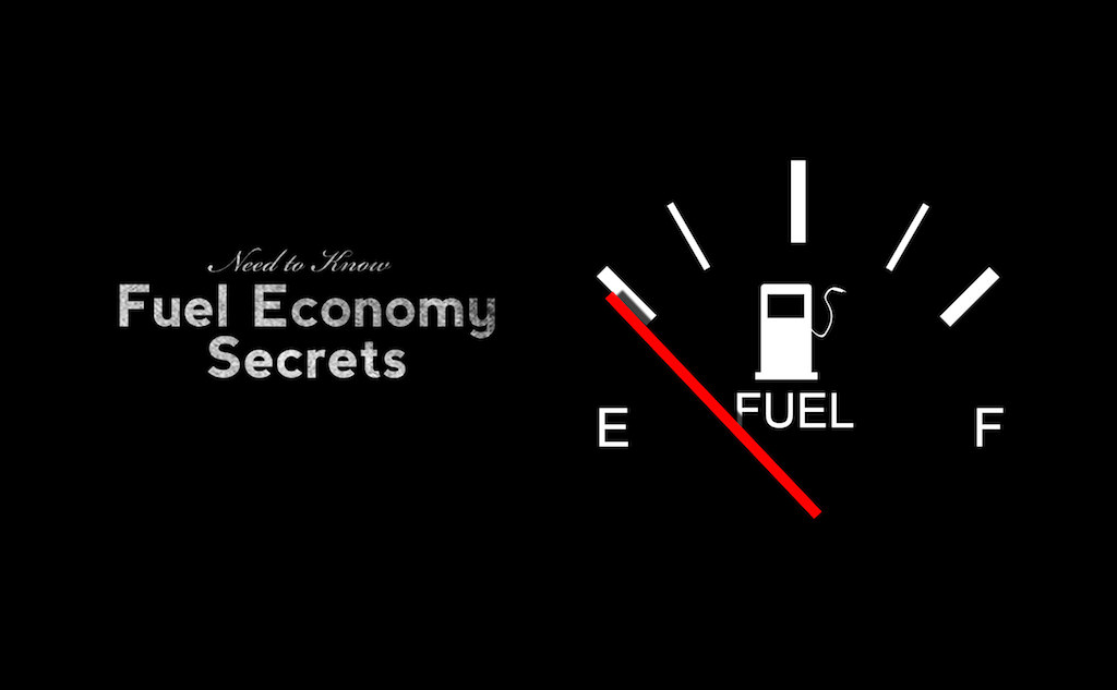 Need to Know: Fuel Economy Secrets