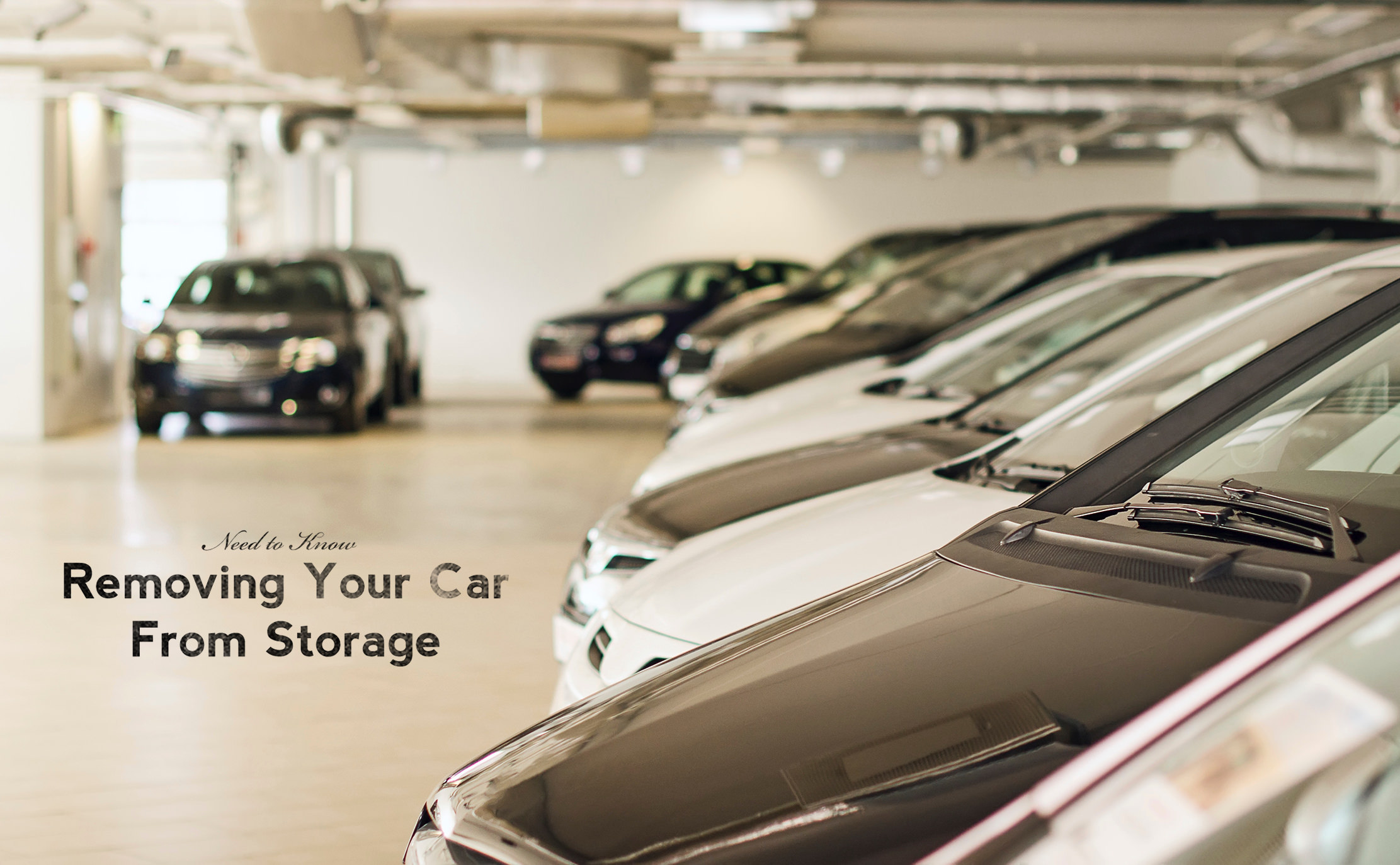 Need to Know: Removing Your Car From Storage