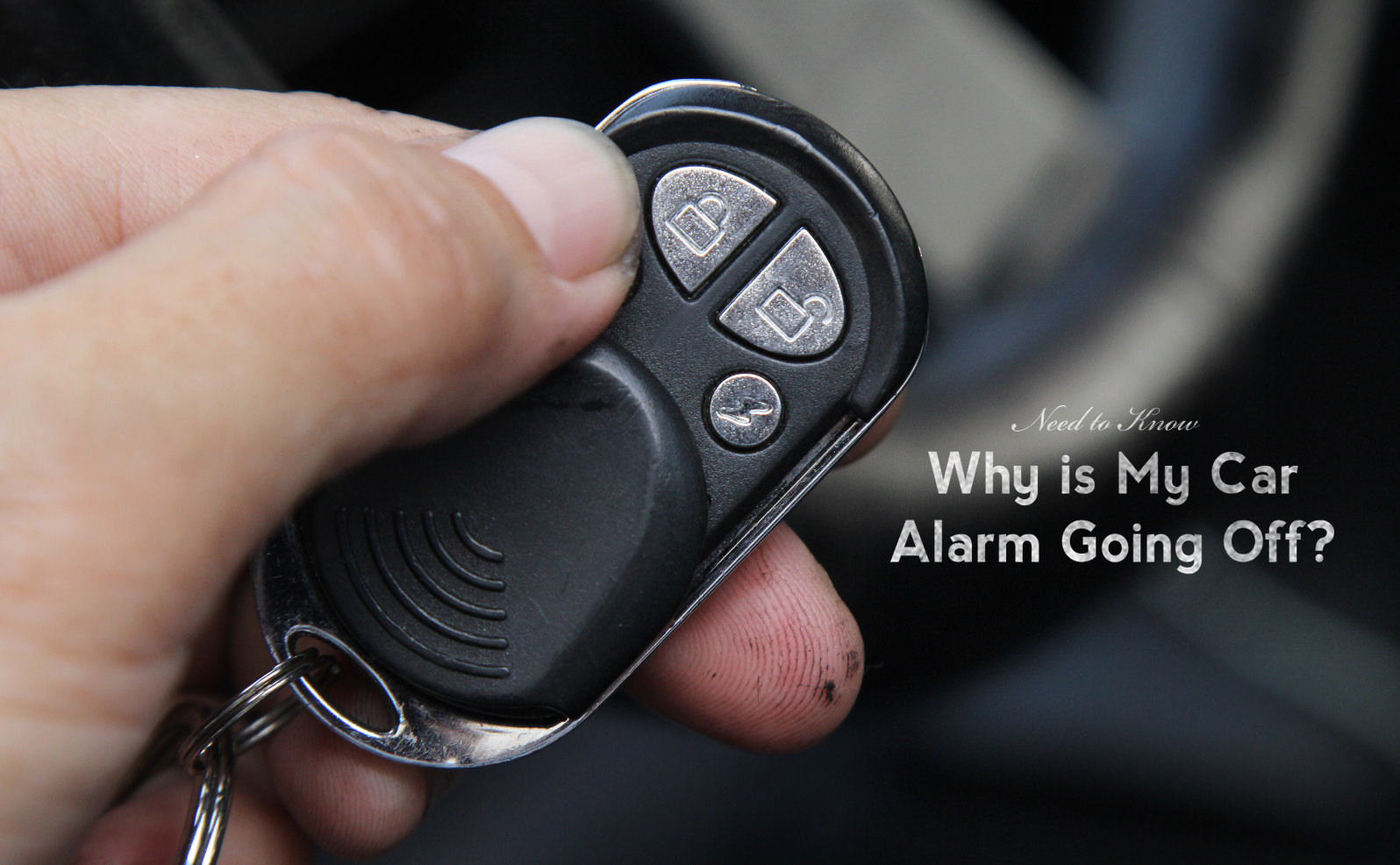 Why is my car alarm going off?
