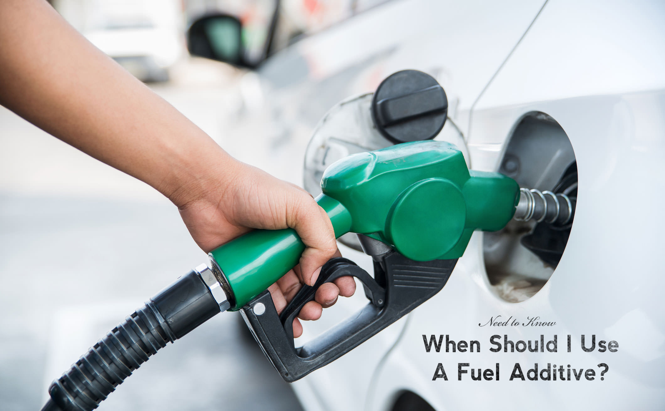 When Should I Use A Fuel Additive?